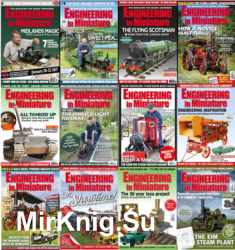 Engineering in Miniature - 2017 Full Year Issues Collection