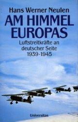 Am Himmel Europas: Luftstreitkraefte an Deutscher Seite 1939-1945