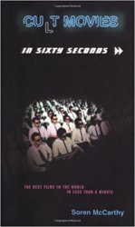 Cult Movies in Sixty Seconds: The Best Movies in the World in Less than a Minute