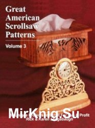 Great American Scrollsaw Patterns Vol. 3. 35 Unique Projects to Scroll for Fun & Profit