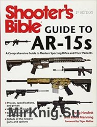 Shooter's Bible Guide to AR-15s: A Comprehensive Guide to Modern Sporting Rifles and Their Variants, 2nd Edition