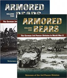 Armored Bears: The German 3rd Panzer Division in World War II: Vols. I and II