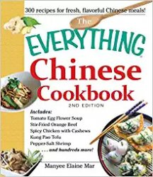 The Everything Chinese Cookbook: Includes Tomato Egg Flower Soup, Stir-Fried Orange Beef, Spicy Chicken with Cashews, Kung Pao Tofu, Pepper-Salt Shrimp, and hundreds more