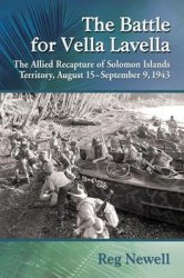 The Battle for Vella Lavella : The Allied Recapture of Solomon Islands Territory, August 15–September 9, 1943