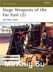 Siege Weapons of the Far East. Parts 1-2