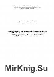 Geography of Roman-Iranian wars. Military operations of Rome and Sasanian Iran