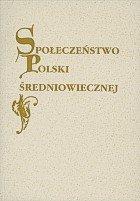 Spoleczenstwo Polski sredniowiecznej. Tom 2