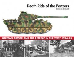 Death Ride of the Panzers: German Armor and the Retreat in the West 1944-1945