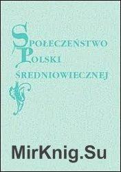 Spoleczenstwo Polski sredniowiecznej. Tom 1