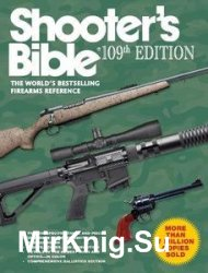 Shooter's Bible, 109th Edition: The World's Bestselling Firearms Reference edited
