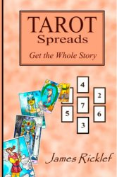 Tarot Spreads — Get the Whole Story: Discover and create Tarot spreads for all occasions