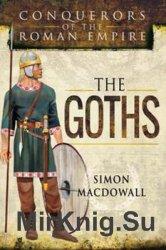 Conquerors of the Roman Empire: The Goths