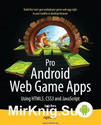Pro Android Web Game Apps: Using HTML5, CSS3, and JavaScript