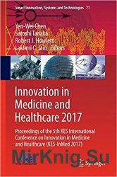 Innovation in Medicine and Healthcare 2017 Proceedings of the 5th KES International Conference on Innovation in Medicine and Healthcare (KES-InMed 201
