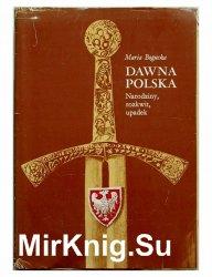 Dawna Polska. Narodziny, rozkwit, upadek (1985)