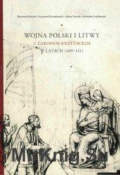 Wojna Polski i Litwy z Zakonem Krzyzackim w latach 1409-1411
