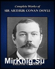 The Complete Works of Arthur Conan Doyle