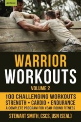 Warrior Workouts, Volume 2: The Complete Program for Year-Round Fitness Featuring 100 of the Best Workouts