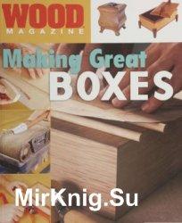 Wood Magazine. Making Great Boxes