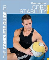 The Complete Guide to Core Stability, 3rd edition