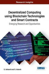 Decentralized Computing Using Blockchain Technologies and Smart Contracts: Emerging Research and Opportunities