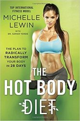 The Hot Body Diet: The Plan to Radically Transform Your Body in 28 Days