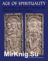 Age of Spirituality: Late Antique and Early Christian Art, Third to Seventh Century