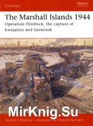 Osprey Campaign 146 - The Marshall Islands 1944: Operation Flintlock, the Capture of Kwajalein and Eniwetok