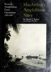 MacArthur's Amphibious Navy: Seventh Amphibious Force Operations, 1943-1945