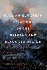 Russian-European Relations in the Balkans and Black Sea Region: Great Power Identity and the Idea of Europe