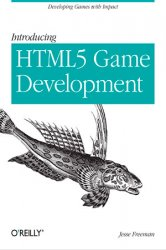 Introducing HTML5 Game Development: Developing Games with Impact (+code)
