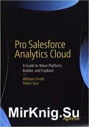 Pro Salesforce Analytics Cloud: A Guide to Wave Platform, Builder, and Explorer