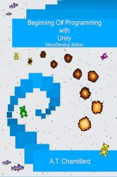 Beginning C# Programming with Unity: MonoDevelop Edition (+code)