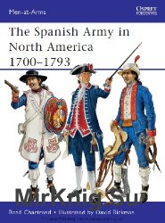 The Spanish Army in North America 1700–1793 (Osprey Men-at-Arms 475)