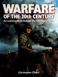 Warfare of the 20th Century: Armed Conflict Outside the Two World Wars