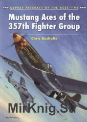 Mustang Aces of the 357th Fighter Group (Aircraft of the Aces 96)