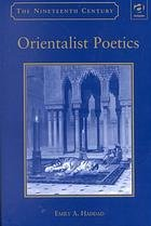 Orientalist poetics : the Islamic Middle East in nineteenth-century English and French poetry