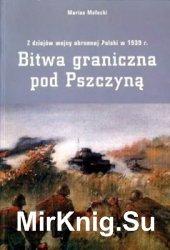 Bitwa graniczna pod Pszczyna. Z dziejow wojny obronnej Polski w 1939 r.