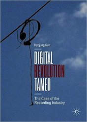 Digital Revolution Tamed: The Case of the Recording Industry