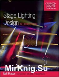 Stage Lighting Design: Second Edition