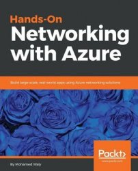 Hands-On Networking with Azure: Build large-scale, real-world apps using Azure networking solutions