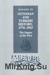 Essays in Ottoman and Turkish History, 1774–1923. The Impact of the West
