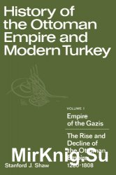 History of the Ottoman Empire and Modern Turkey. Volume 1-2