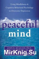 Peaceful Mind: Using Mindfulness and Cognitive Behavioral Psychology to Overcome Depression