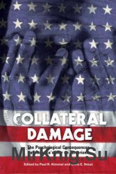 Collateral Damage: The Psychological Consequences of America's War on Terrorism (Contemporary Psychology)
