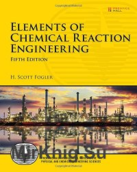 Elements of Chemical Reaction Engineering, Fifth Edition
