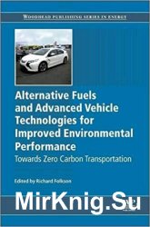 Alternative Fuels and Advanced Vehicle Technologies for Improved Environmental Performance: Towards Zero Carbon Transportation