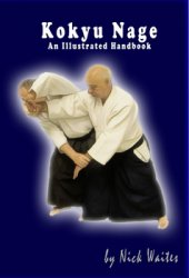 Kokyu Nage: An Illustrated Handbook