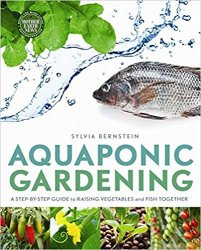 Aquaponic Gardening: A Step-By-Step Guide to Raising Vegetables