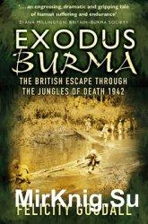 Exodus Burma: The British Escape through the Jungles of Death 1942